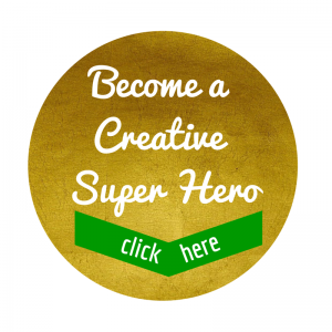Want to be a Creative Super Hero-
